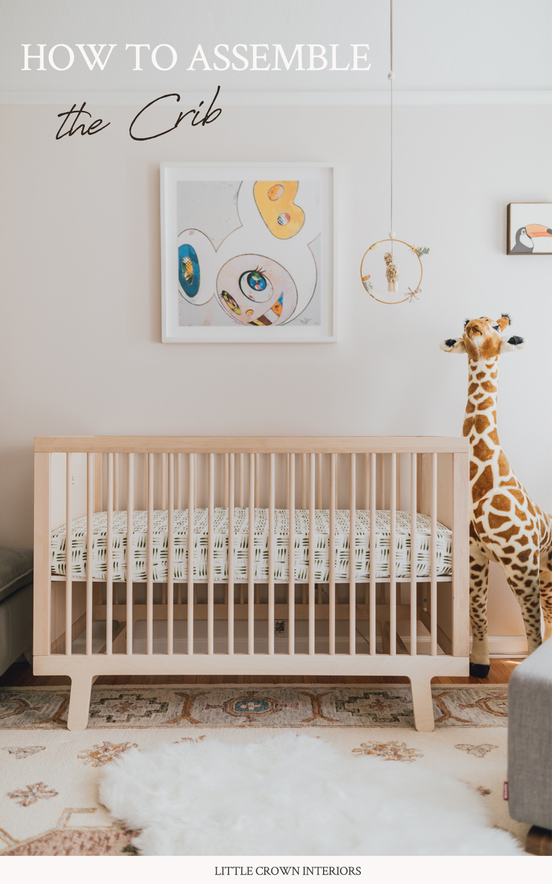 How to Assemble a Crib | Little Crown Interiors Blog
